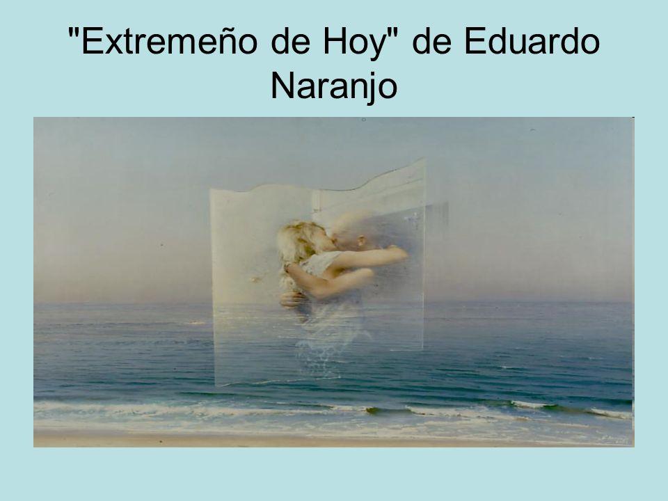 Extremeño de Hoy de Eduardo Naranjo