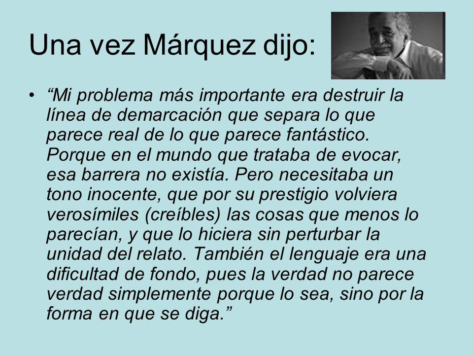 Una vez Márquez dijo: