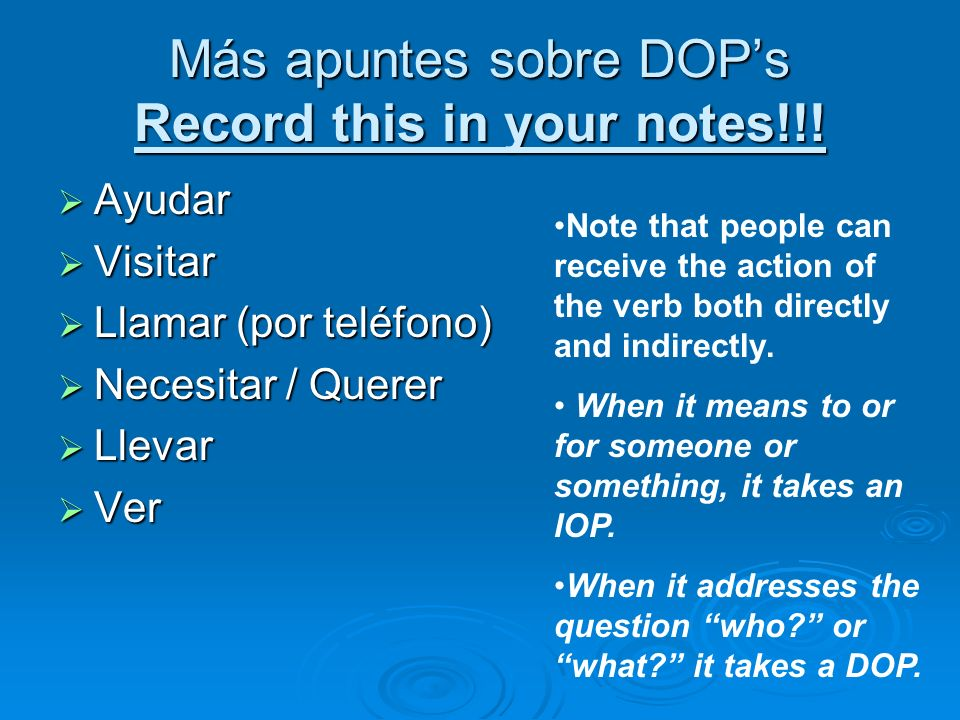 Más apuntes sobre DOP's Record this in your notes!!!