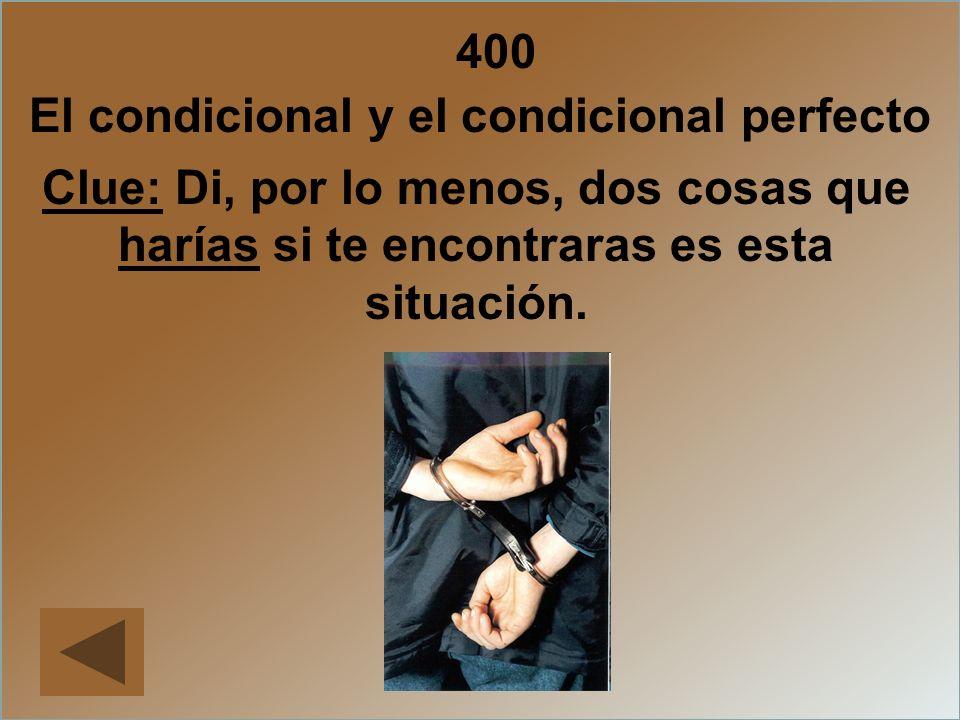 El condicional y el condicional perfecto