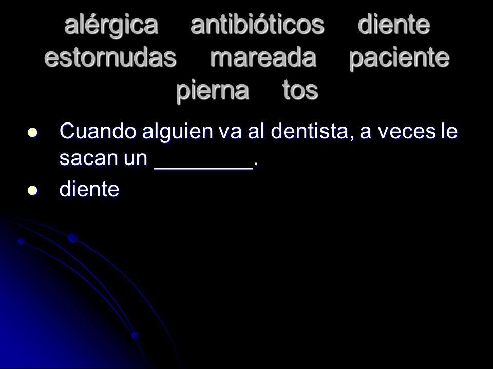 alérgica antibióticos diente estornudas mareada paciente pierna tos