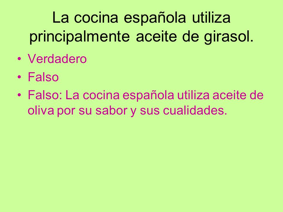 La cocina española utiliza principalmente aceite de girasol.