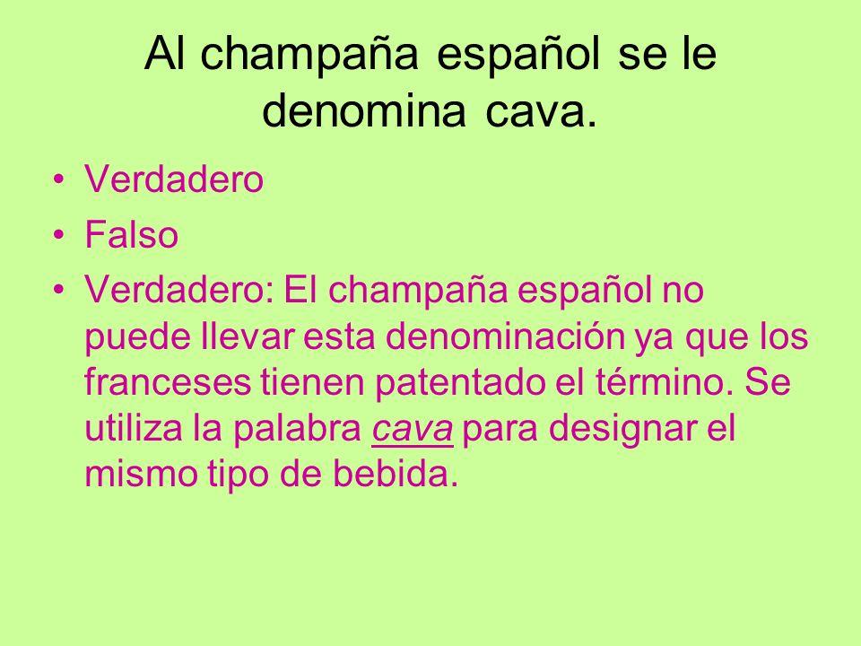 Al champaña español se le denomina cava.