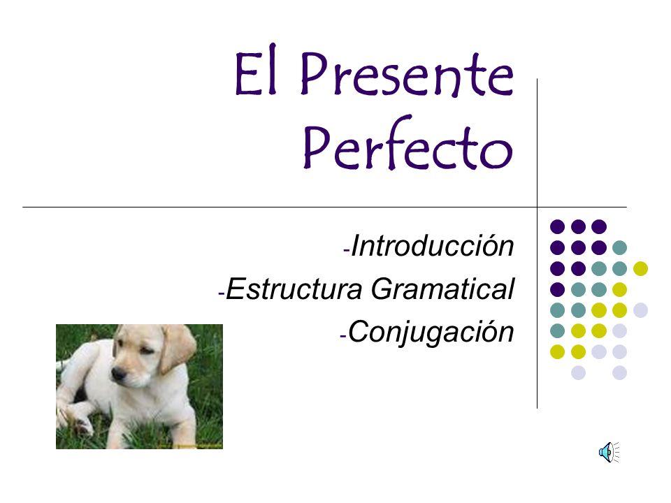 Introducción Estructura Gramatical Conjugación