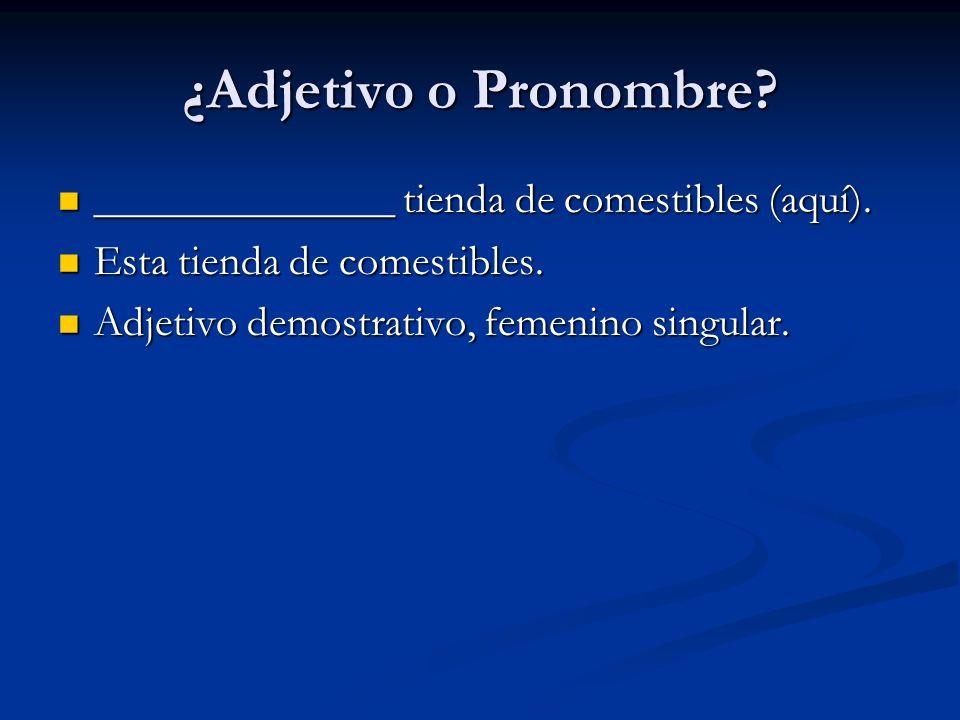 ¿Adjetivo o Pronombre ______________ tienda de comestibles (aquí).