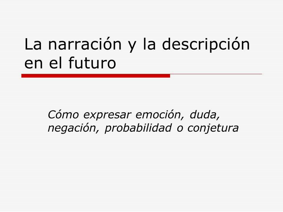 La narración y la descripción en el futuro