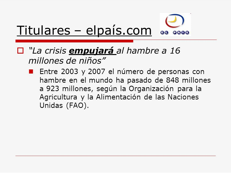 Titulares – elpaís.com La crisis empujará al hambre a 16 millones de niños