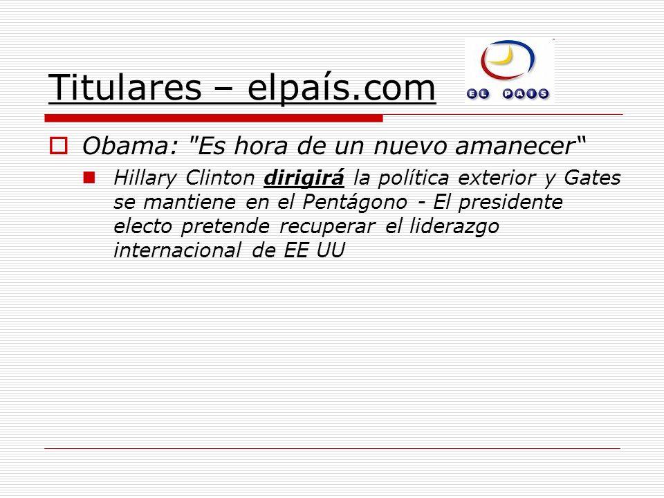 Titulares – elpaís.com Obama: Es hora de un nuevo amanecer