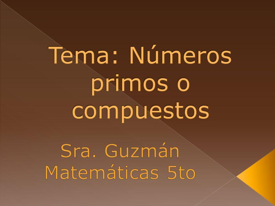 Tema: Números primos o compuestos