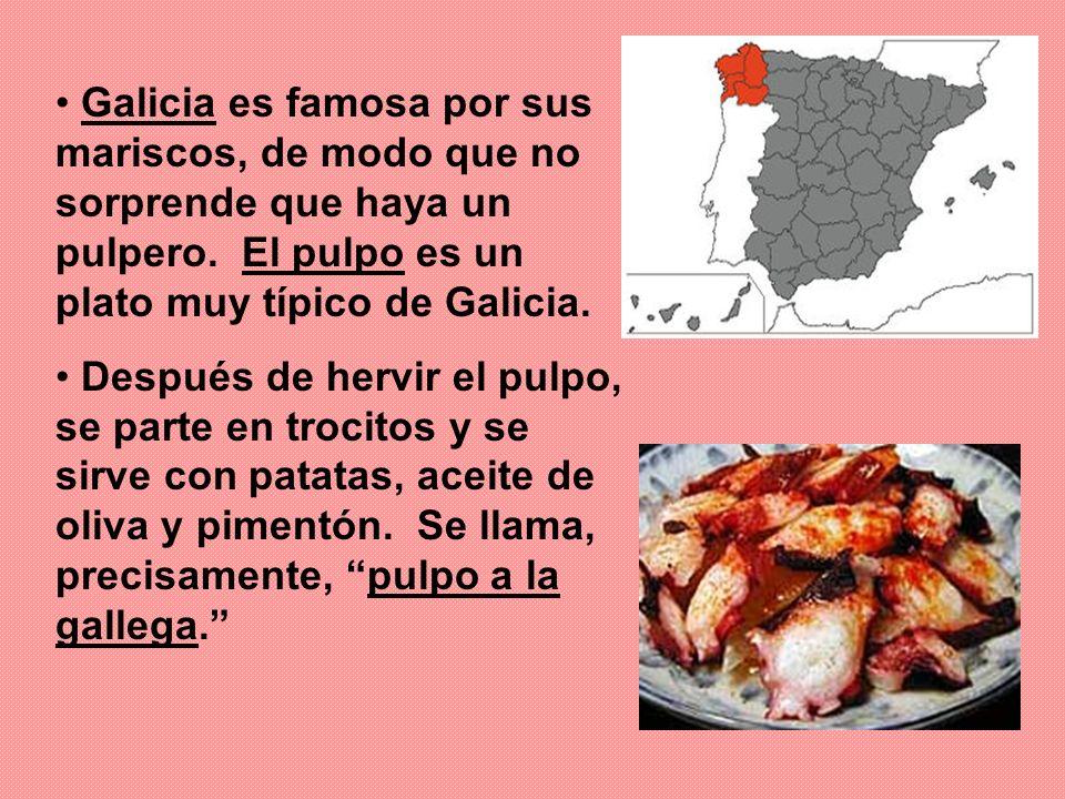 Galicia es famosa por sus mariscos, de modo que no sorprende que haya un pulpero. El pulpo es un plato muy típico de Galicia.