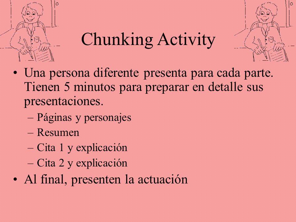 Chunking Activity Una persona diferente presenta para cada parte. Tienen 5 minutos para preparar en detalle sus presentaciones.