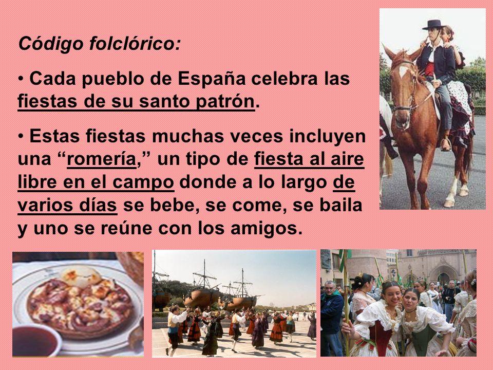 Código folclórico: Cada pueblo de España celebra las fiestas de su santo patrón.