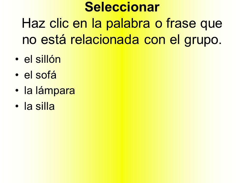 Seleccionar Haz clic en la palabra o frase que no está relacionada con el grupo.