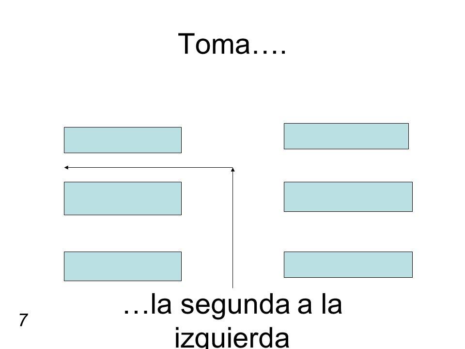 …la segunda a la izquierda