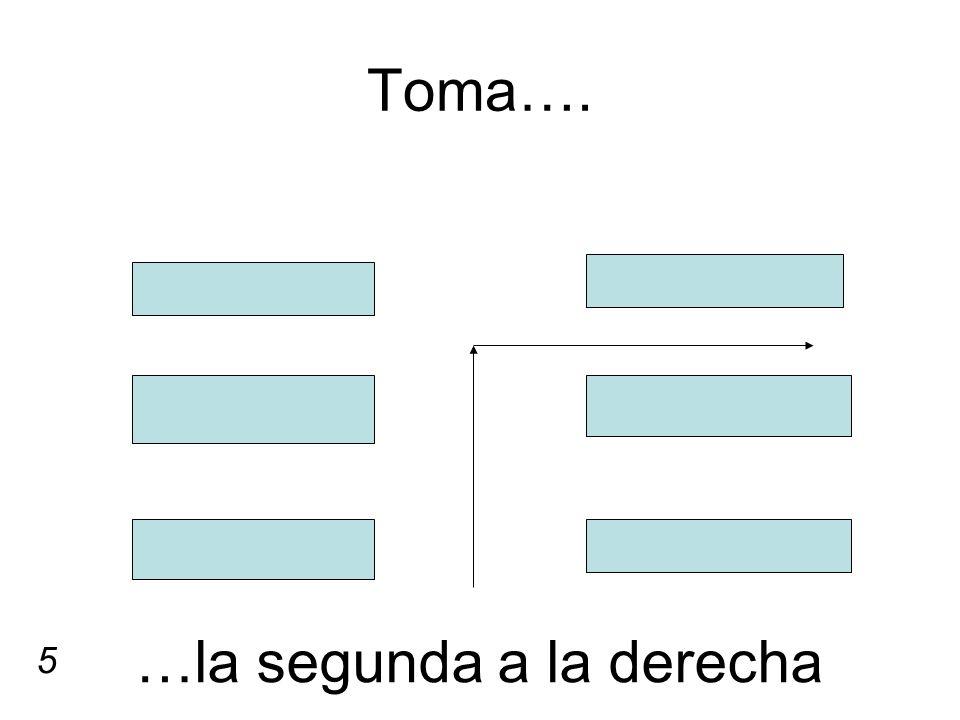 …la segunda a la derecha