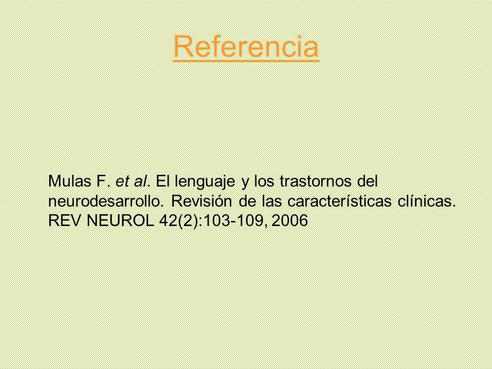 Referencia Mulas F. et al. El lenguaje y los trastornos del neurodesarrollo.