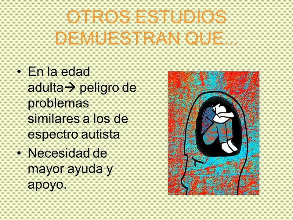 OTROS ESTUDIOS DEMUESTRAN QUE...