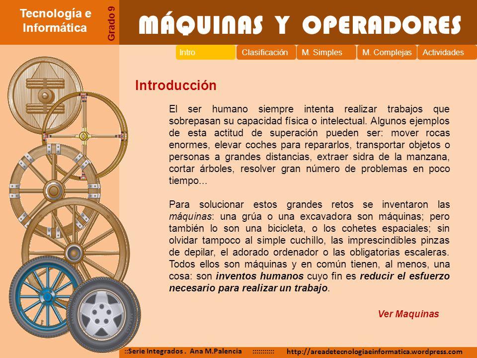 MÁQUINAS Y OPERADORES Introducción Tecnología e Informática
