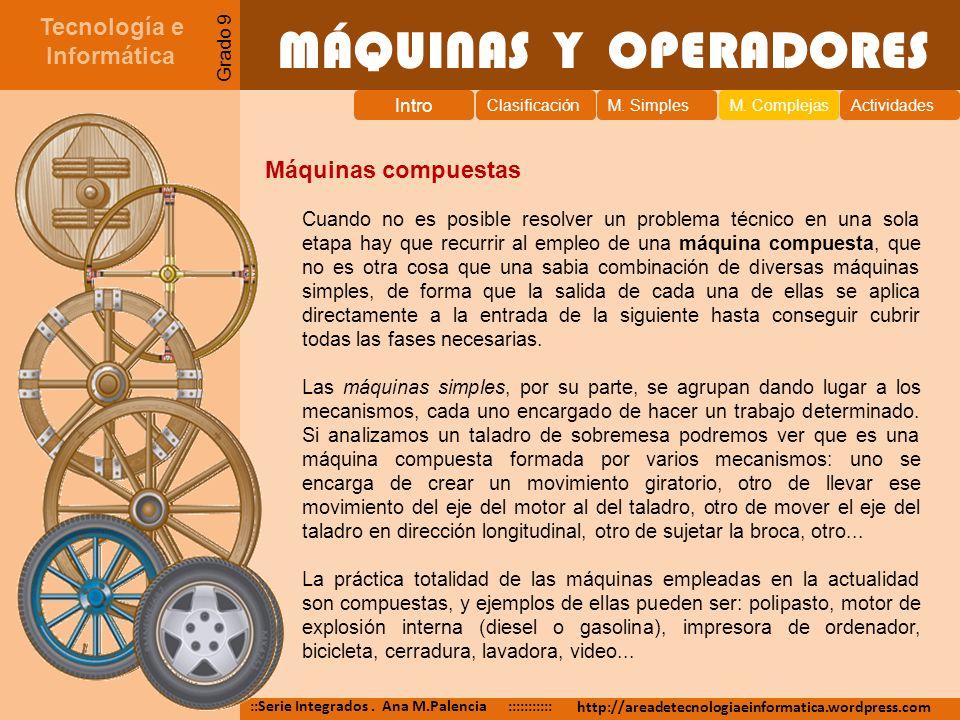 MÁQUINAS Y OPERADORES Tecnología e Informática Máquinas compuestas