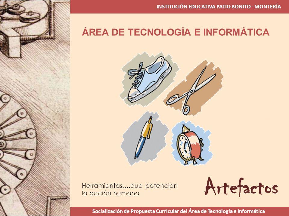 Artefactos ÁREA DE TECNOLOGÍA E INFORMÁTICA