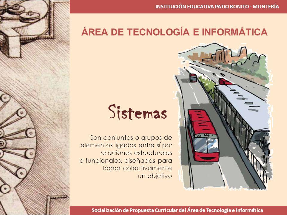 Sistemas ÁREA DE TECNOLOGÍA E INFORMÁTICA
