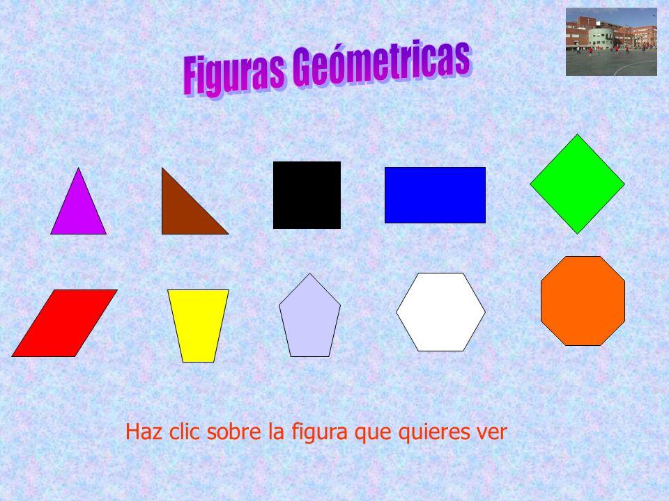 Figuras Geómetricas Haz clic sobre la figura que quieres ver