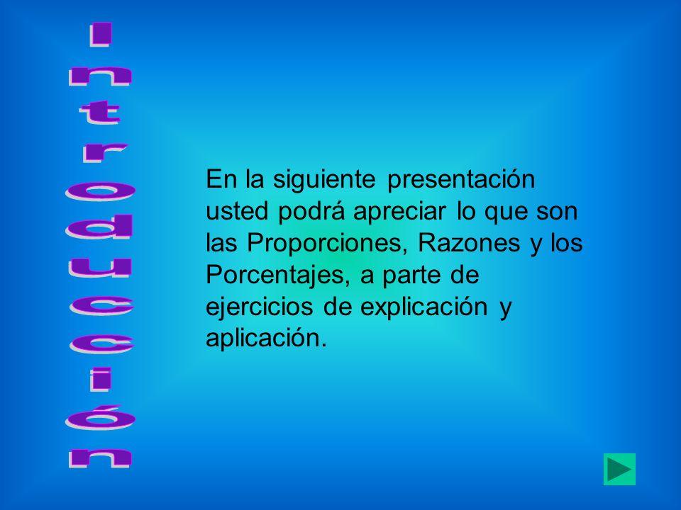En la siguiente presentación usted podrá apreciar lo que son las Proporciones, Razones y los Porcentajes, a parte de ejercicios de explicación y aplicación.