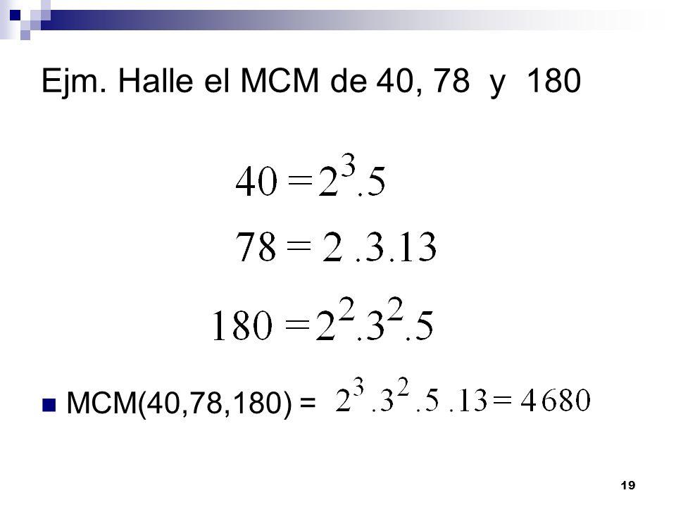 Ejm. Halle el MCM de 40, 78 y 180 MCM(40,78,180) =