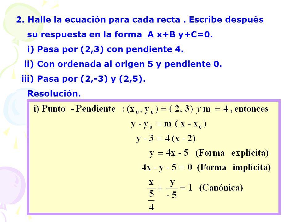 2. Halle la ecuación para cada recta . Escribe después