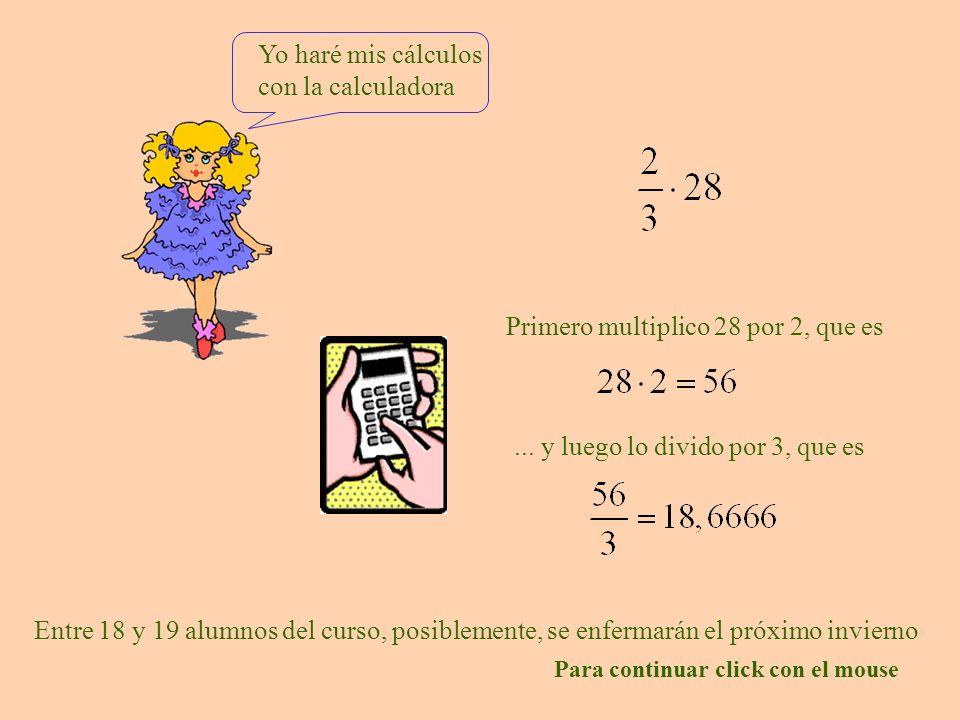 Yo haré mis cálculos con la calculadora