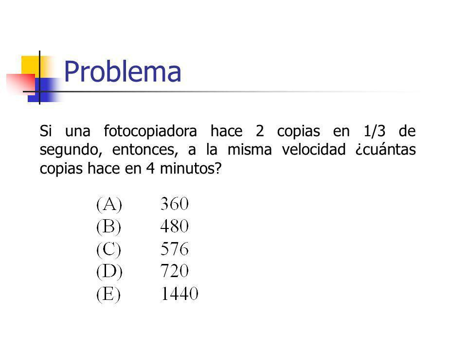 Problema Si una fotocopiadora hace 2 copias en 1/3 de segundo, entonces, a la misma velocidad ¿cuántas copias hace en 4 minutos