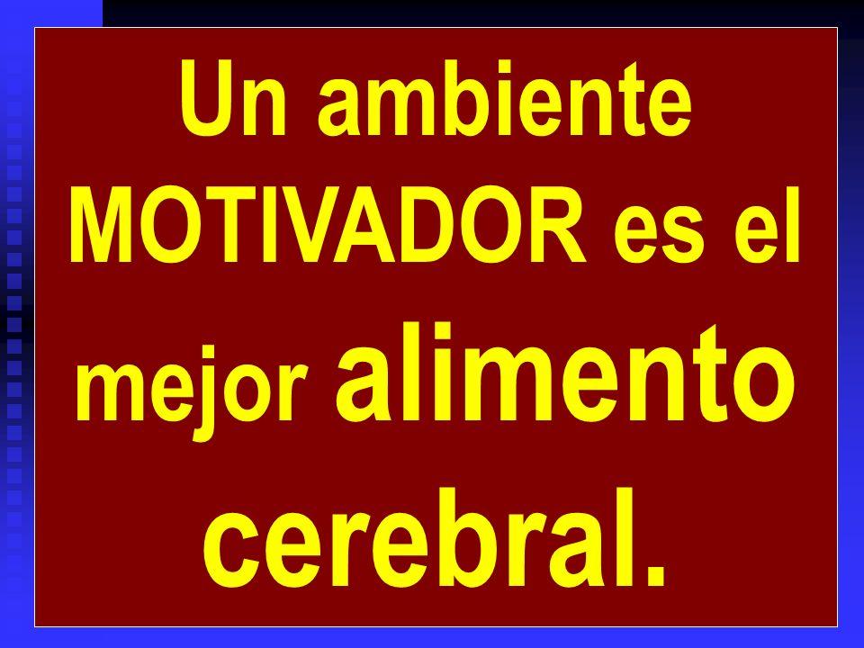MOTIVADOR es el mejor alimento cerebral.