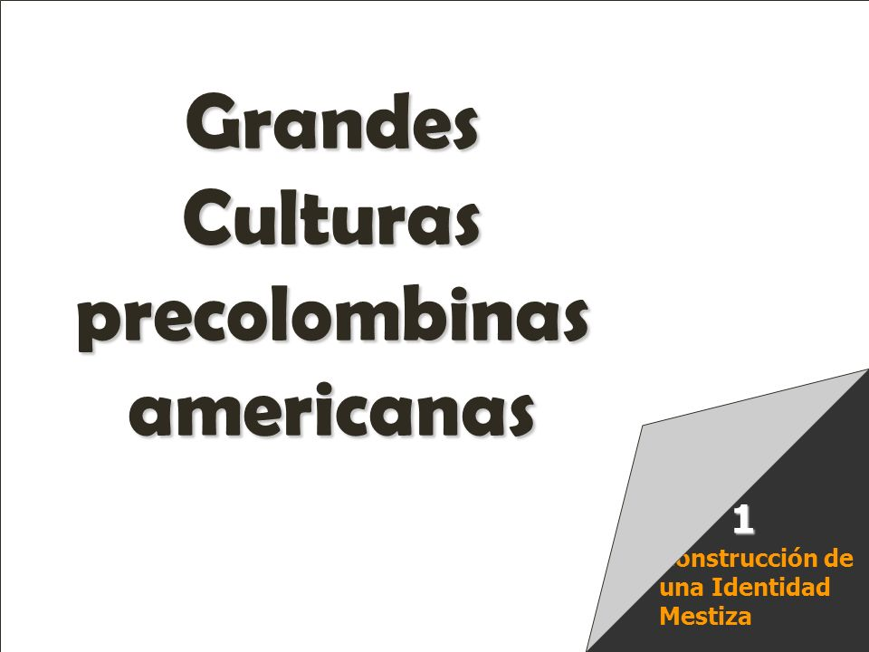 Grandes Culturas precolombinas americanas