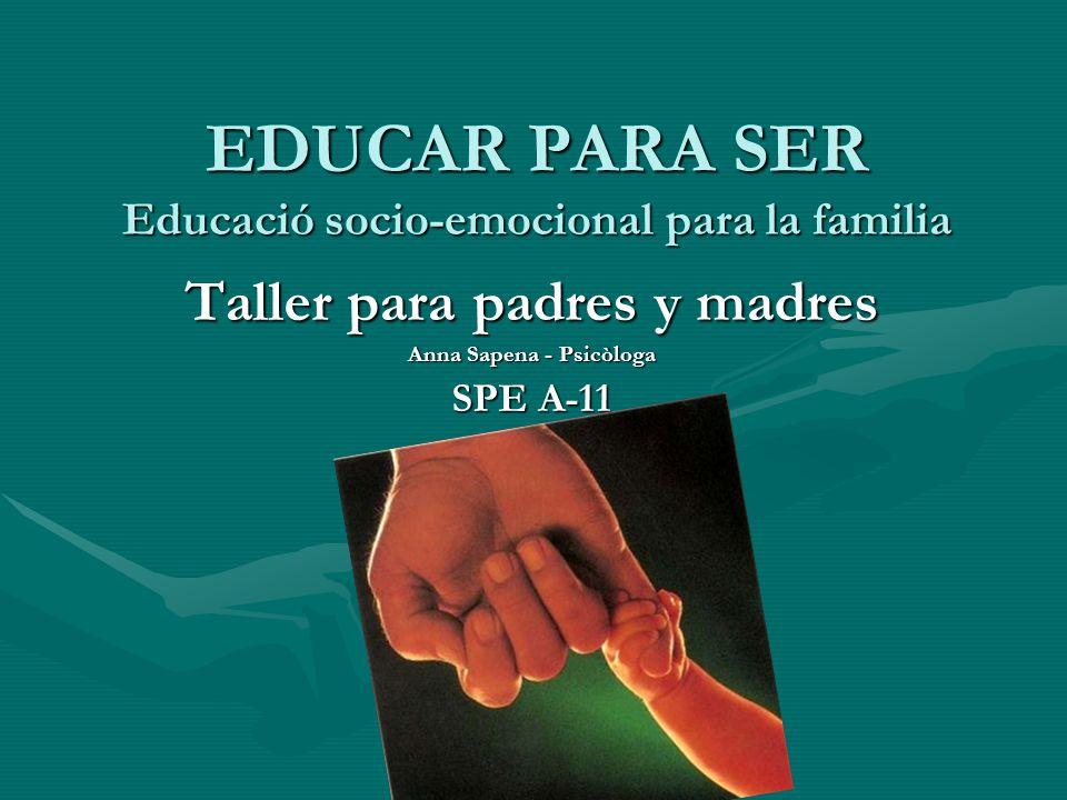 EDUCAR PARA SER Educació socio-emocional para la familia