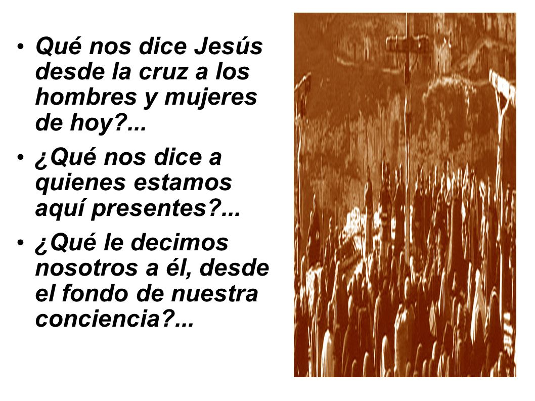 Qué nos dice Jesús desde la cruz a los hombres y mujeres de hoy ...