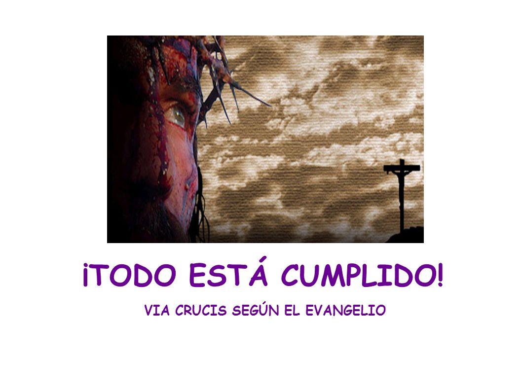 VIA CRUCIS SEGÚN EL EVANGELIO