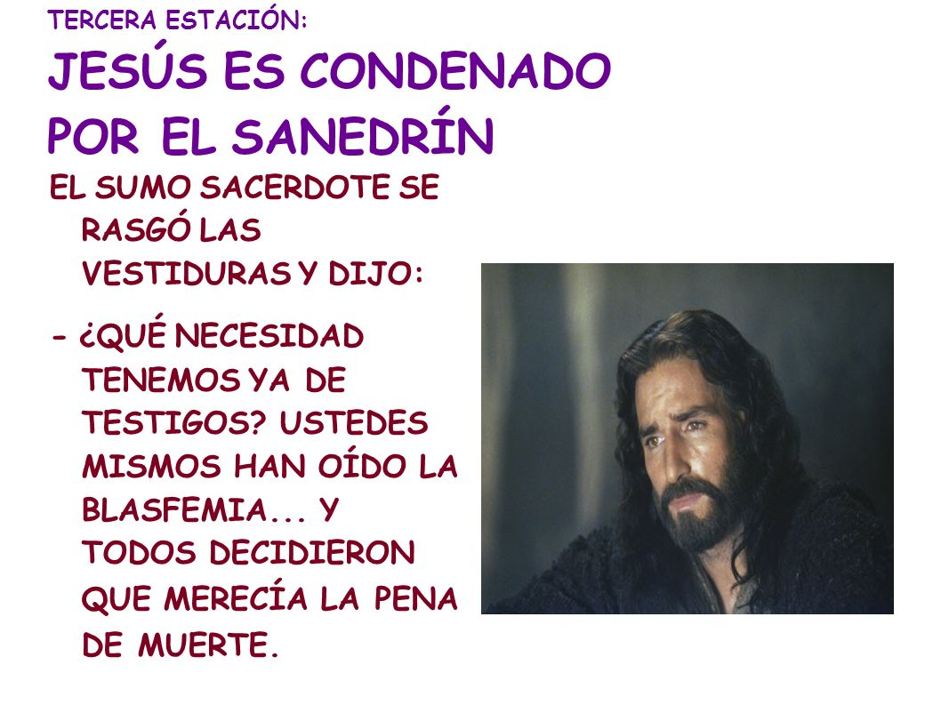 TERCERA ESTACIÓN: JESÚS ES CONDENADO POR EL SANEDRÍN