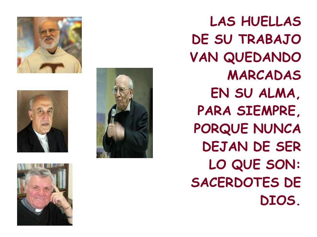 LAS HUELLAS DE SU TRABAJO. VAN QUEDANDO MARCADAS. EN SU ALMA, PARA SIEMPRE, PORQUE NUNCA DEJAN DE SER.