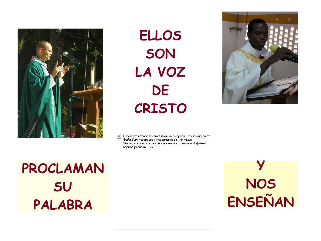 ELLOS SON LA VOZ DE CRISTO PROCLAMAN SU PALABRA Y NOS ENSEÑAN