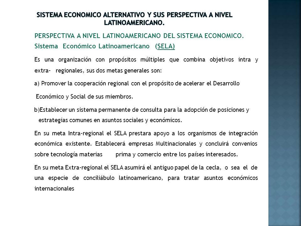 PERSPECTIVA A NIVEL LATINOAMERICANO DEL SISTEMA ECONOMICO.