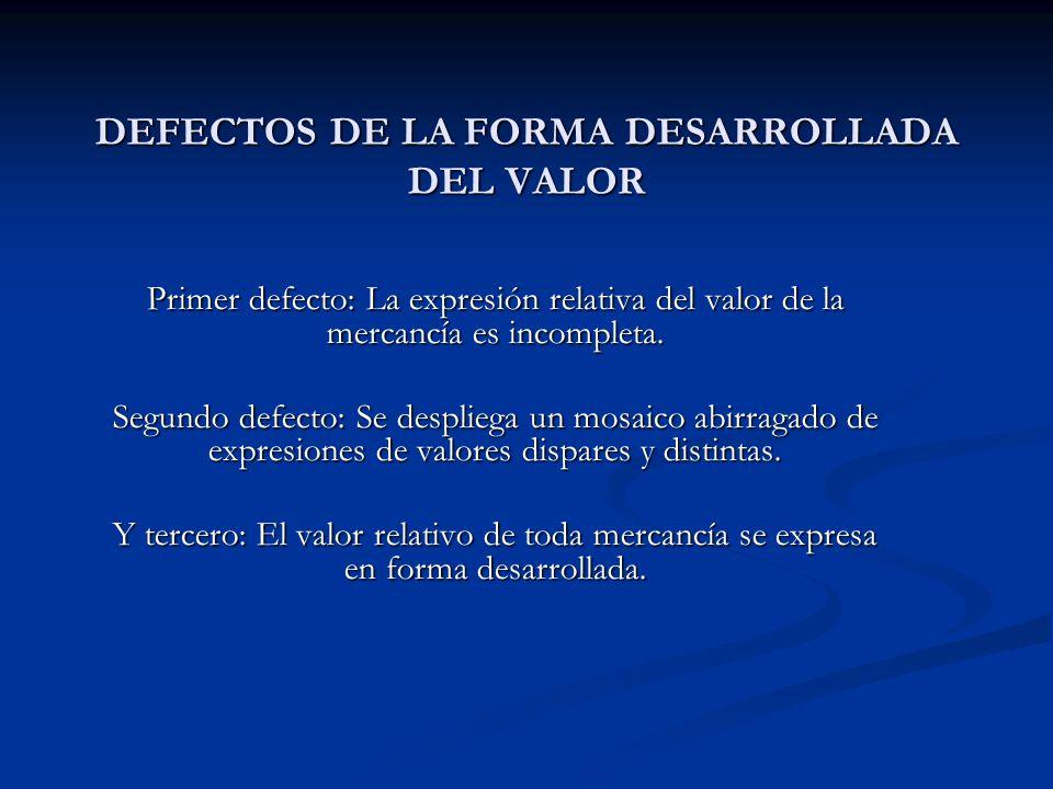 DEFECTOS DE LA FORMA DESARROLLADA DEL VALOR