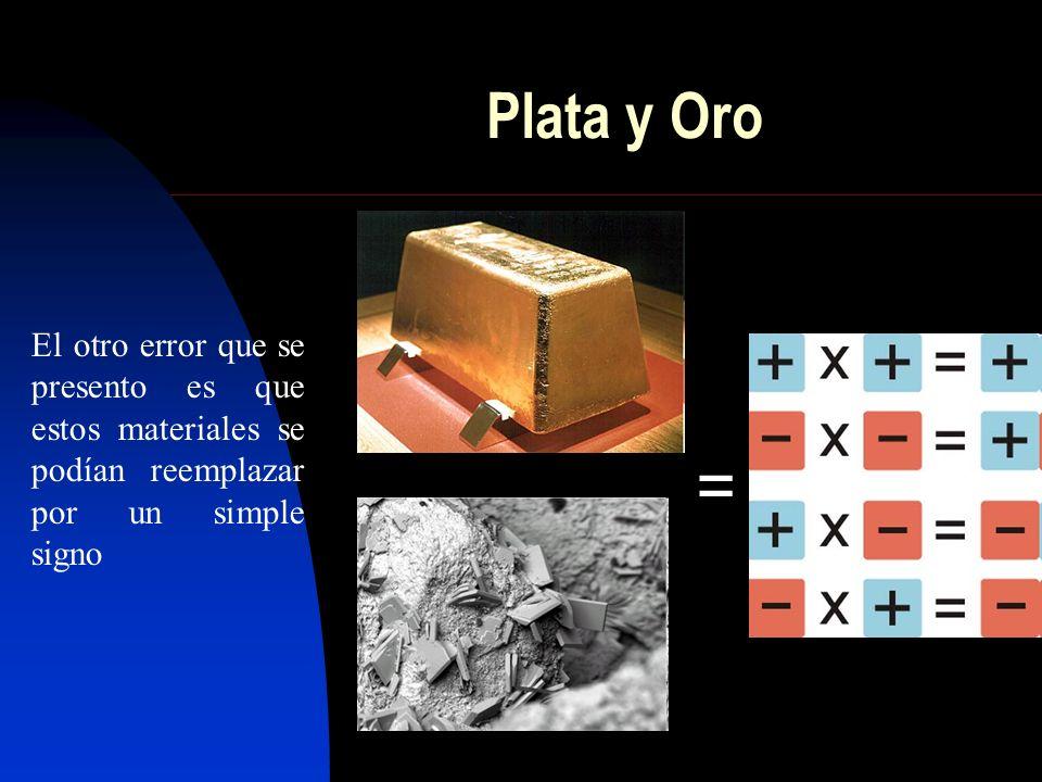 = Plata y Oro.