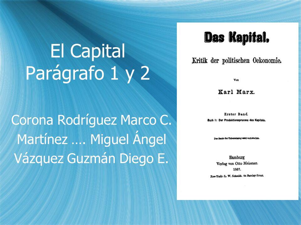 El Capital Parágrafo 1 y 2 Corona Rodríguez Marco C.