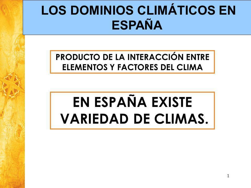 EN ESPAÑA EXISTE VARIEDAD DE CLIMAS.