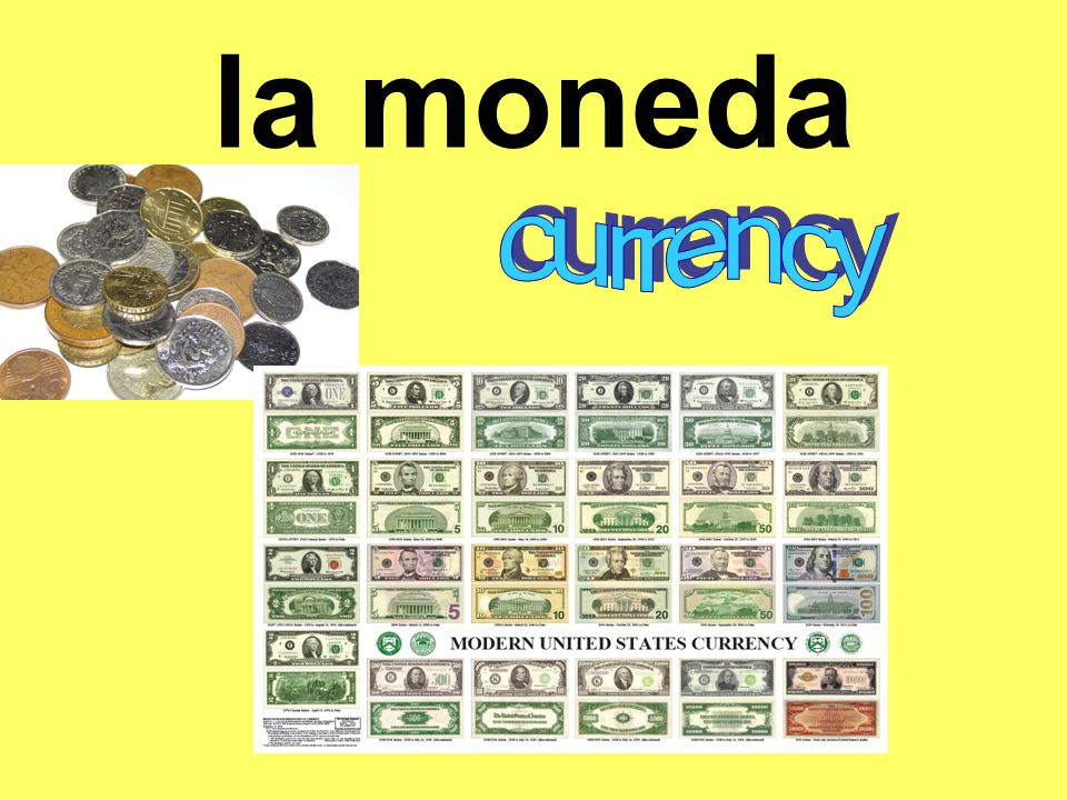 la moneda currency