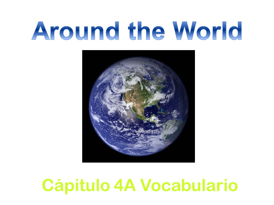 Around the World Cápitulo 4A Vocabulario