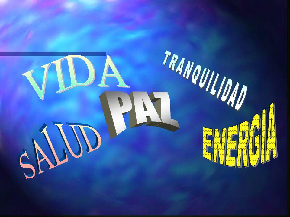 VIDA TRANQUILIDAD PAZ ENERGIA SALUD