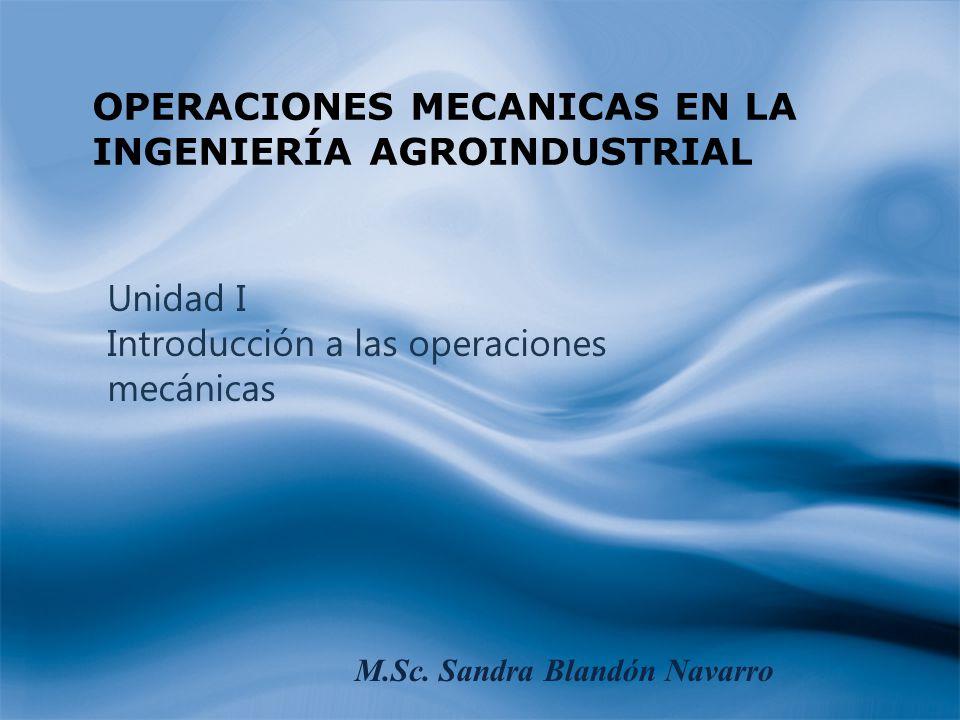 OPERACIONES MECANICAS EN LA INGENIERÍA AGROINDUSTRIAL