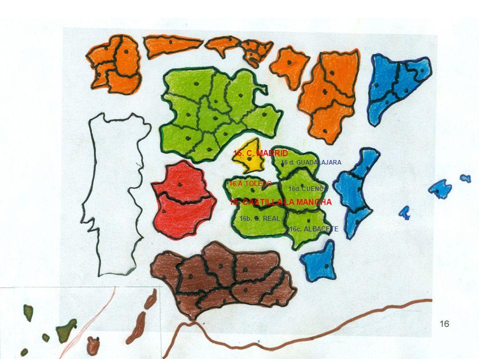 15. C. MADRID 16. CASTILLA LA MANCHA 16.A TOLEDO 16b. C. REAL