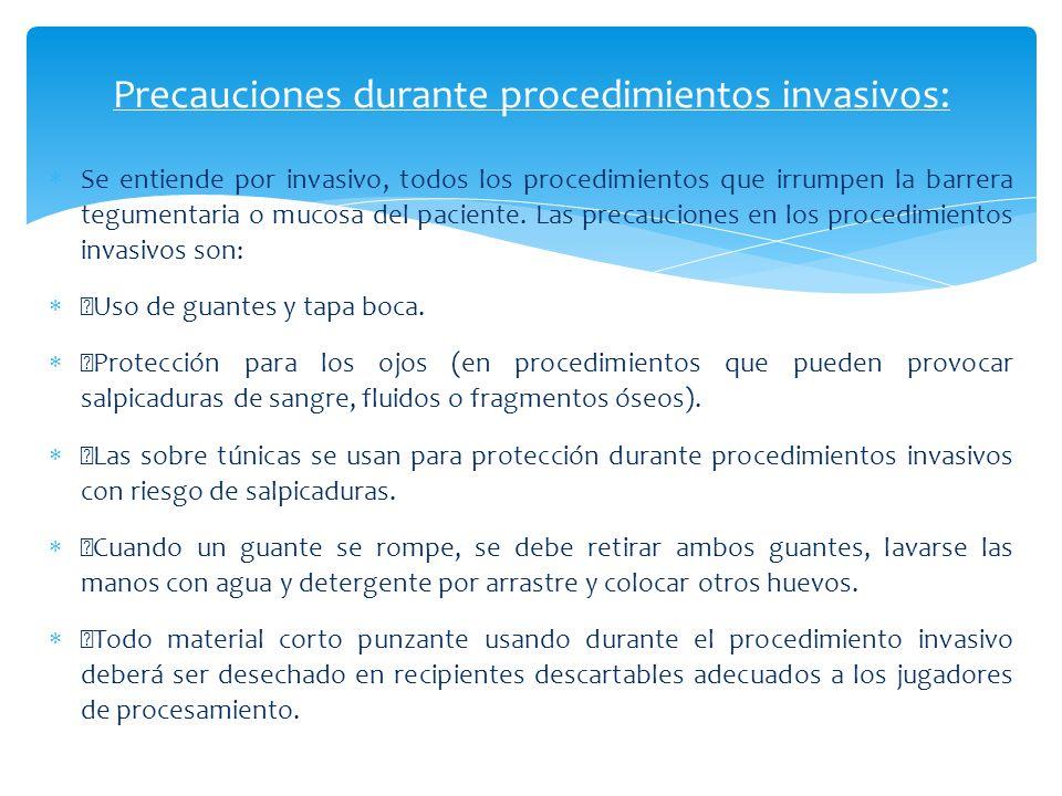 Precauciones durante procedimientos invasivos: